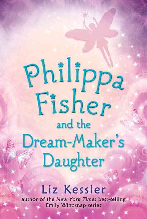 Philippa Fisher and the Dream-Maker's Daughter By Kessler, Liz
